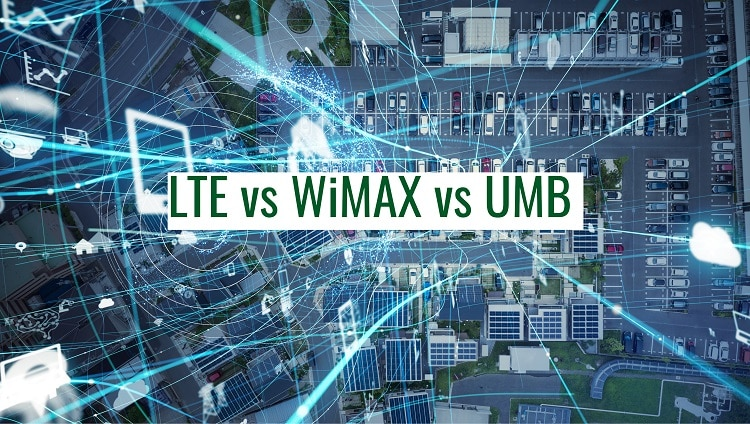LTE vs WiMAX vs UMB
