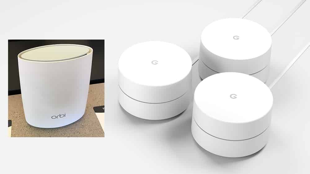 Google WiFi or Netgear Orbi