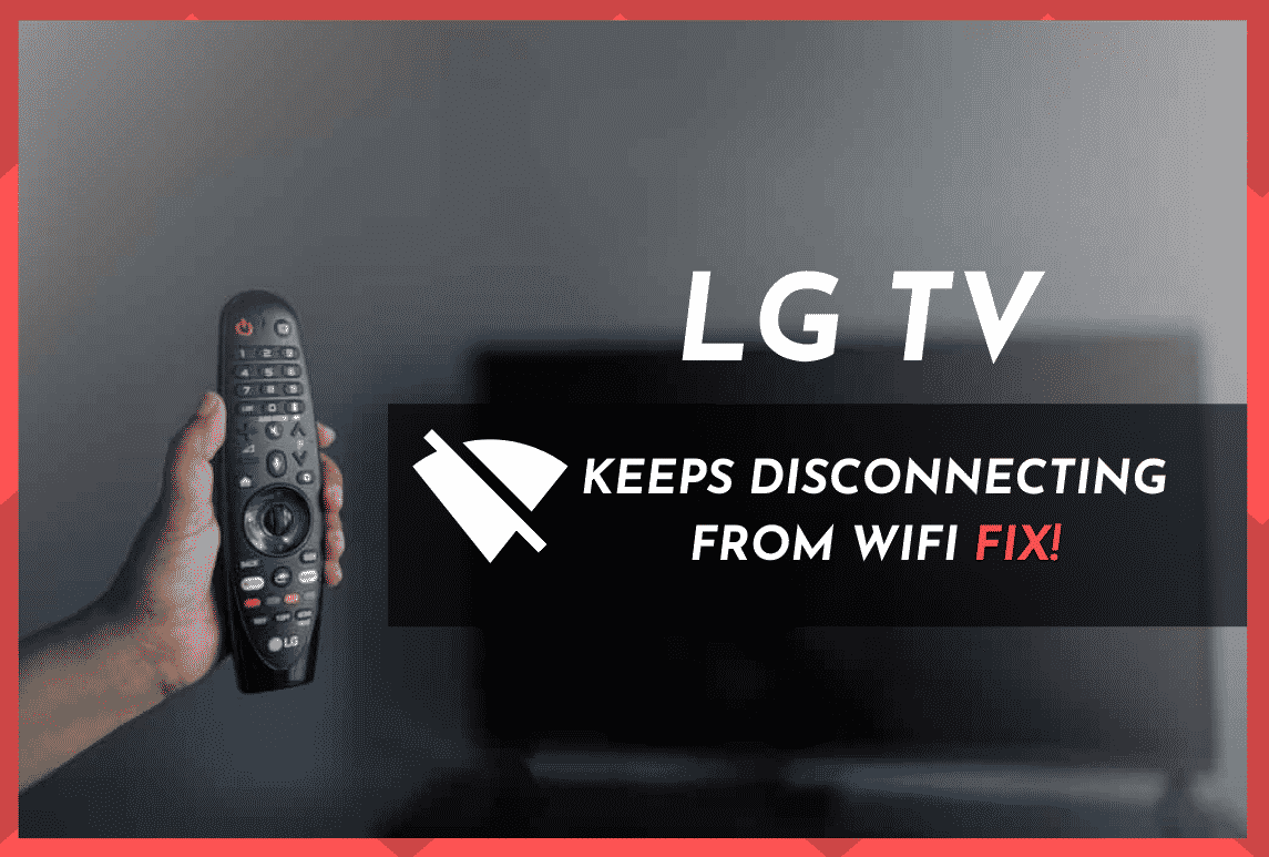 lg tv keep disconnecting from wifi