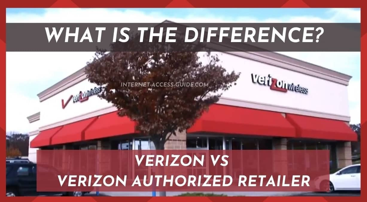 What is Difference Between Verizon And Verizon Authorized Retailer