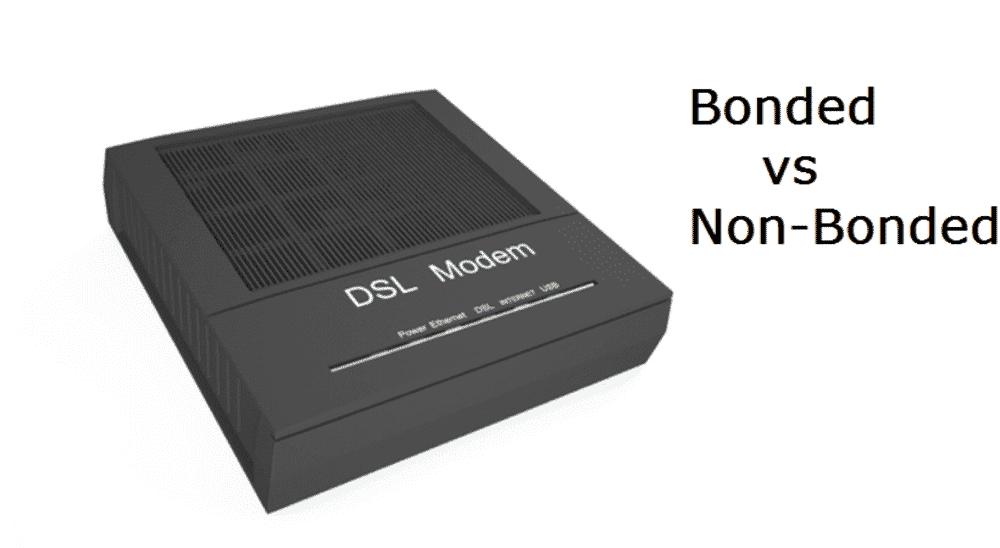 bonded vs non bonded dsl