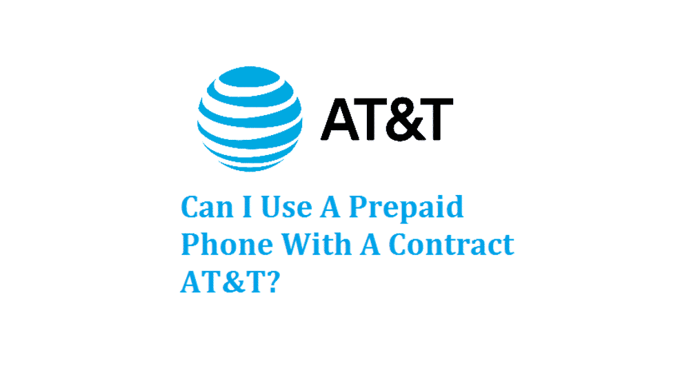 can i use a prepaid phone with a contract at&t