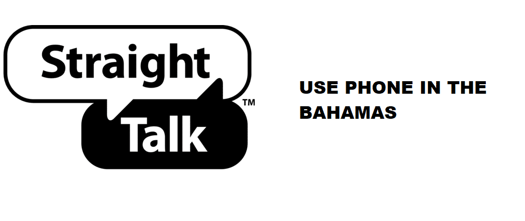 can i use my straight talk phone in the bahamas