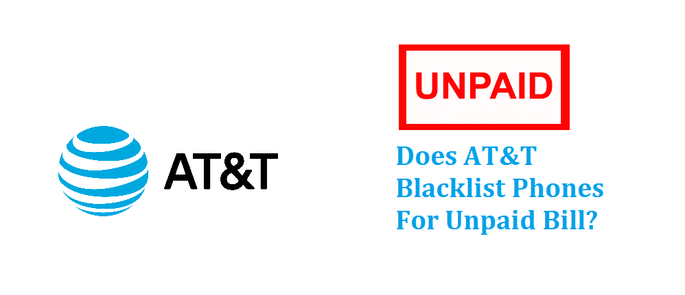 does at&t blacklist phones for unpaid bill