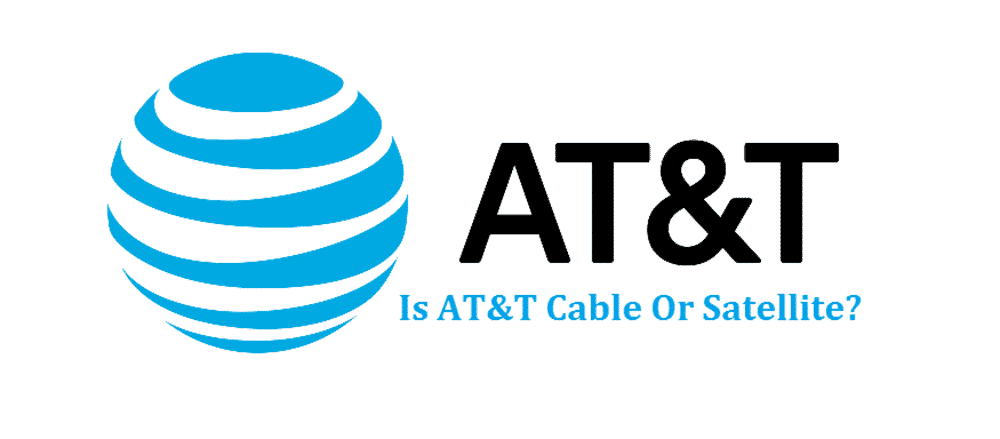 is at&t cable or satellite