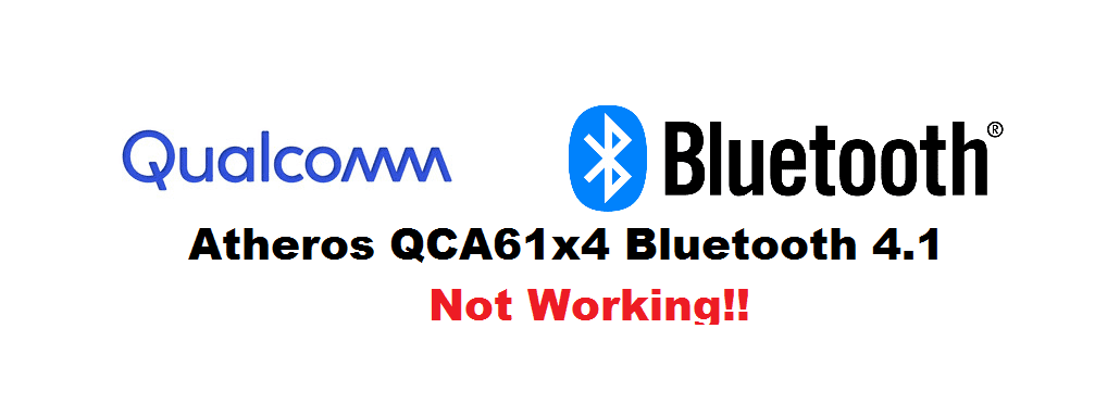 qualcomm atheros qca61x4 bluetooth 4.1 not working