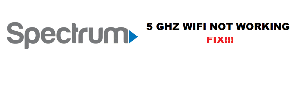spectrum 5ghz wifi not working