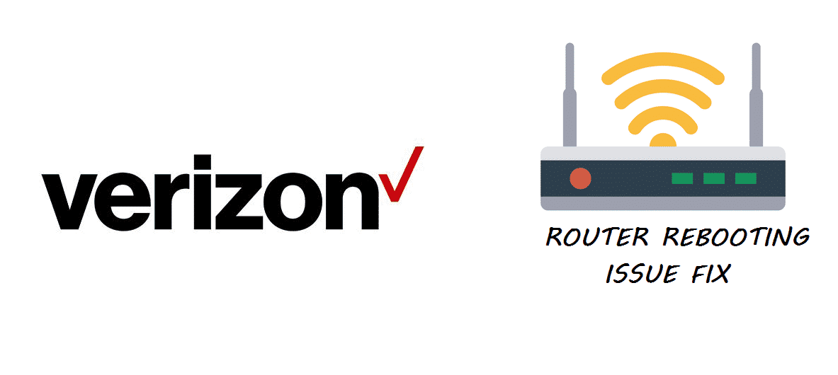 verizon router keeps rebooting