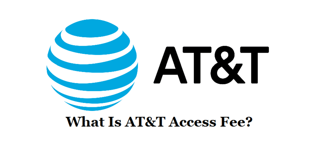 what is at&t access fee