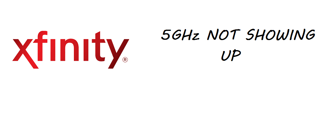 xfinity 5ghz not showing up
