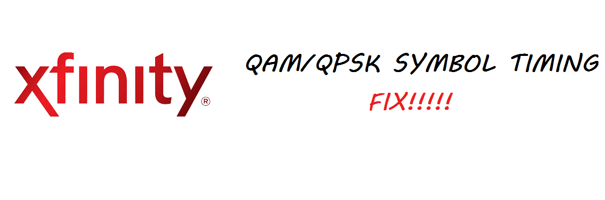 xfinity failed to acquire qam/qpsk symbol timing