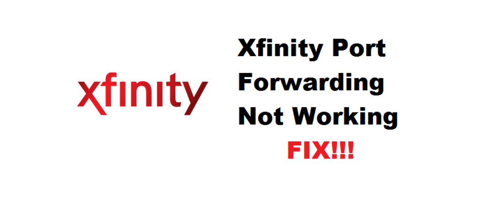 xfinity port forwarding not working