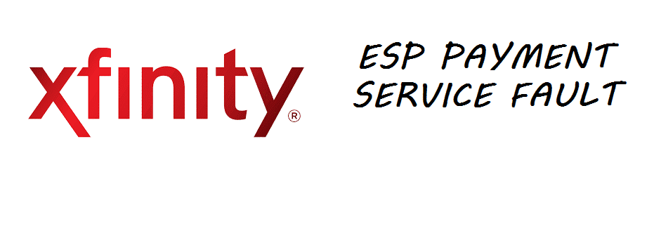 xfinity received a soap fault from esp payment service