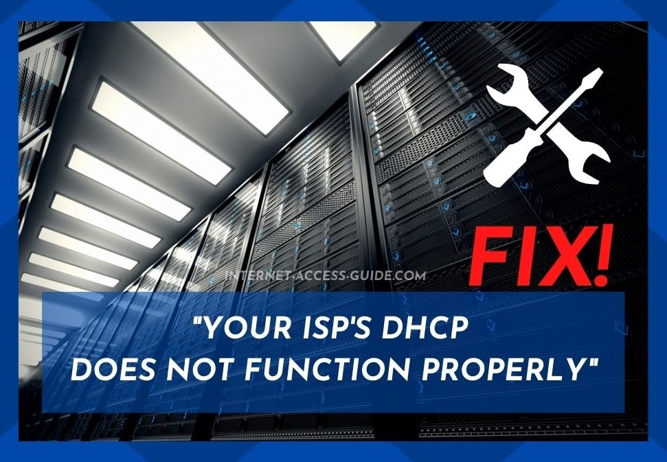 Your ISP's DHCP Does Not Function Properly