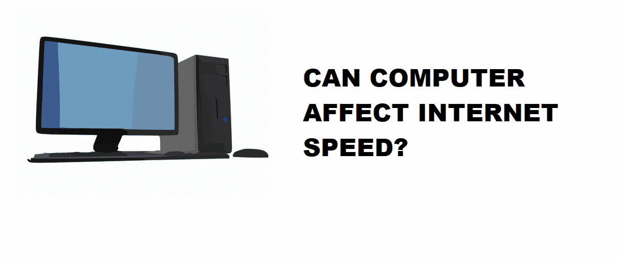 can computer speed affect internet speed