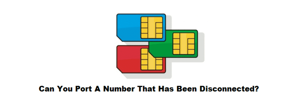 can you port a number that has been disconnected