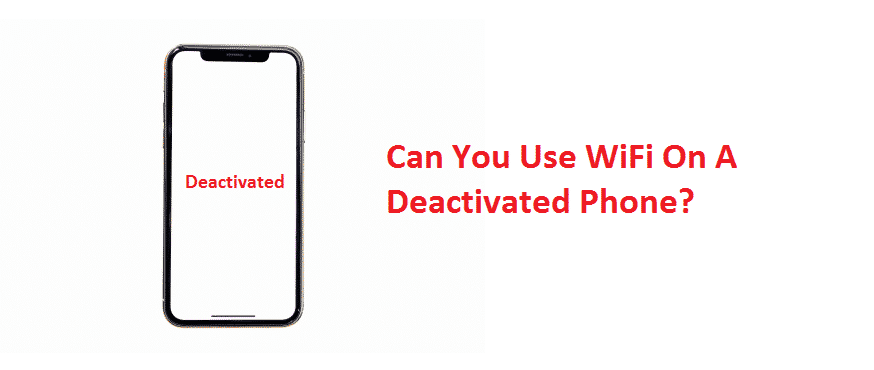 can you use wifi on a deactivated phone