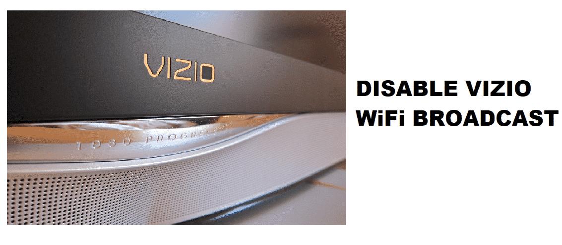 disable vizio wifi broadcast