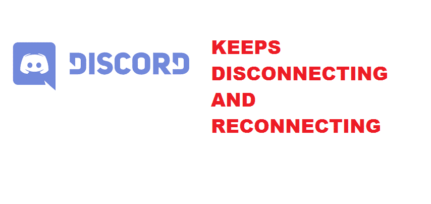 discord keeps disconnecting and reconnecting