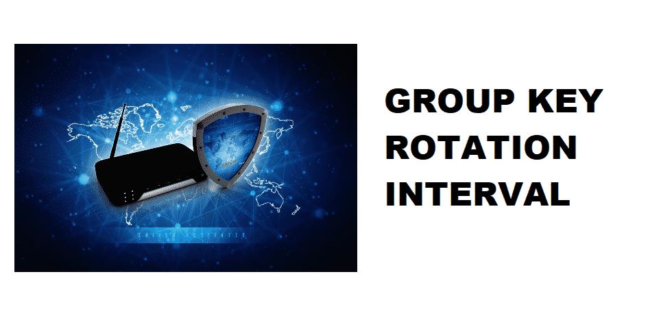 group key rotation interval