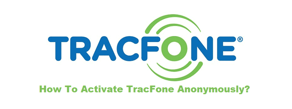 how to activate tracfone anonymously