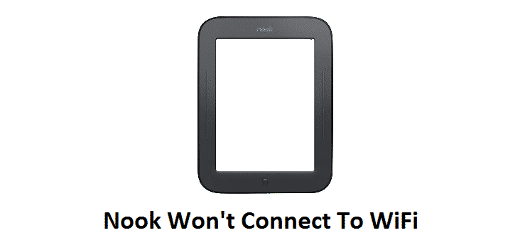 nook won't connect to wifi