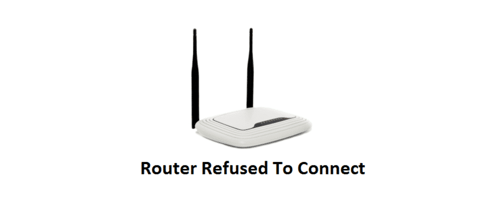 router refused to connect