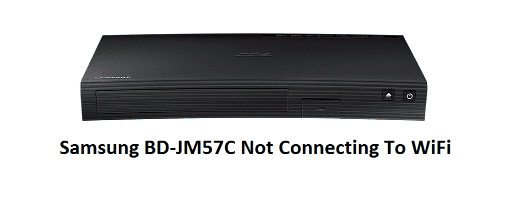 samsung bd-jm57c not connecting to wifi