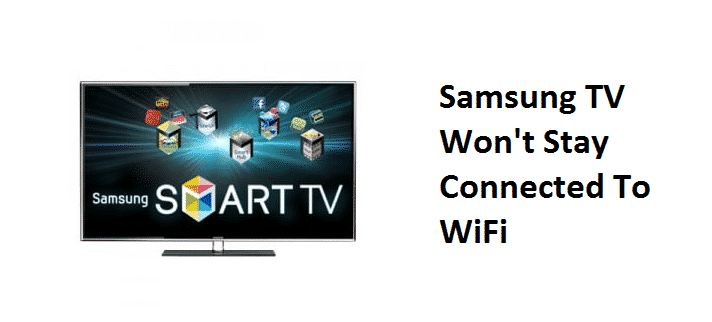 samsung tv won't stay connected to wifi