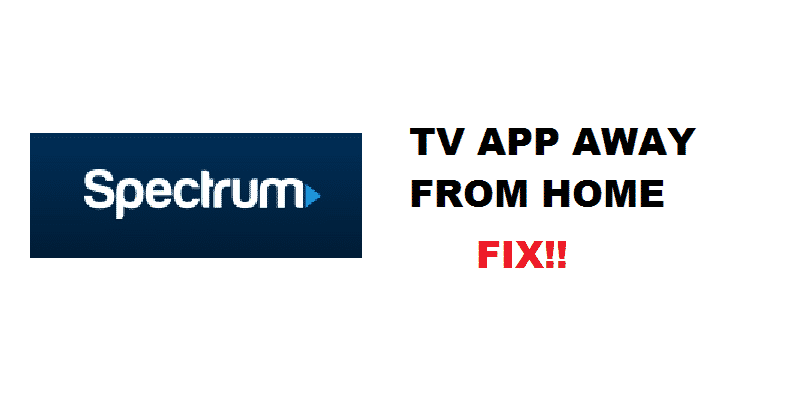spectrum tv app away from home hack