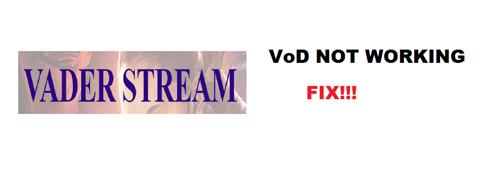 vader streams vod not working