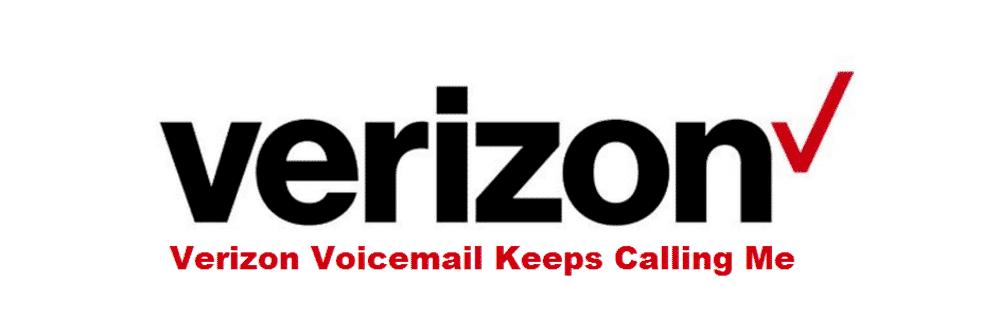 verizon voicemail keeps calling me