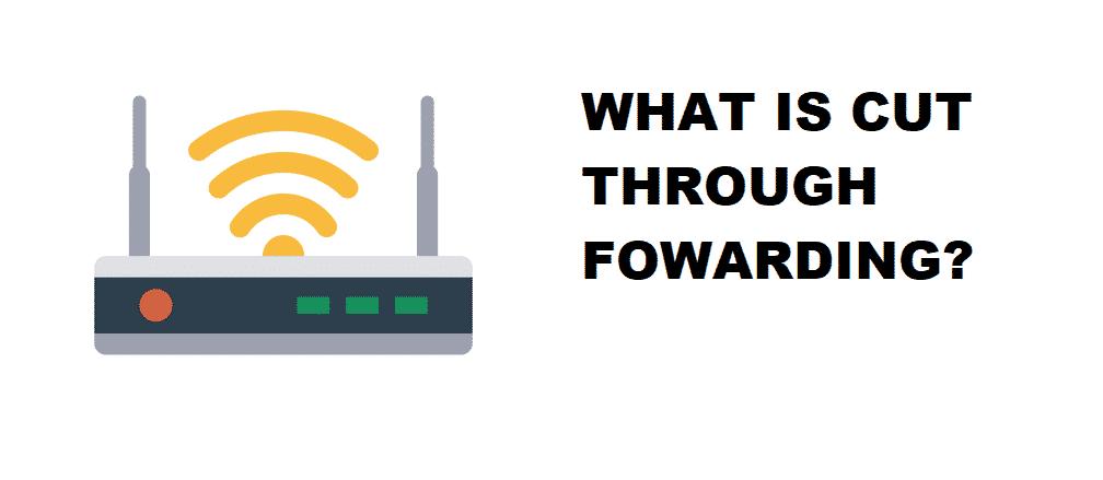 what is cut through forwarding