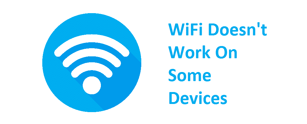 wifi doesn't work on some devices