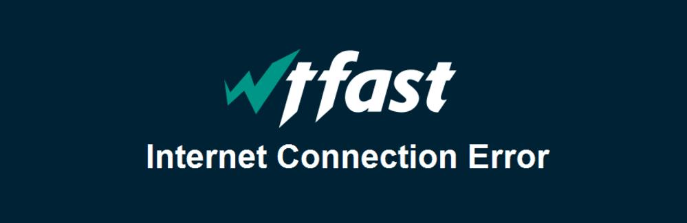 wtfast internet connection error