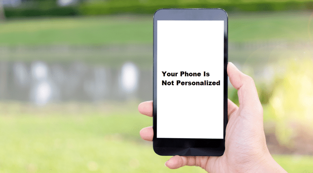your phone is not personalized