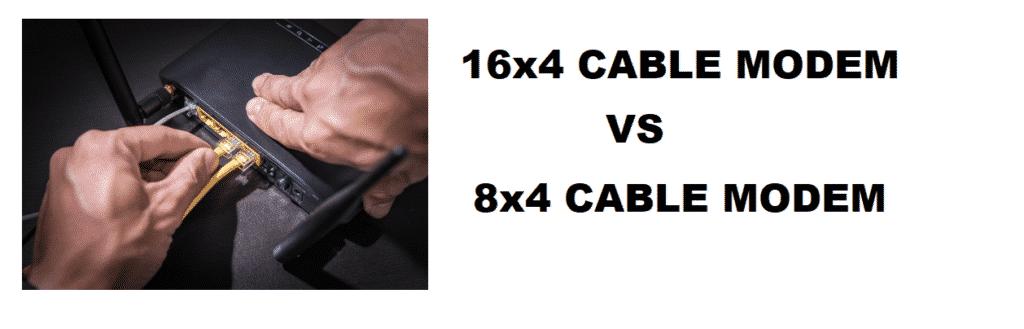 16x4 vs 8x4 cable modem