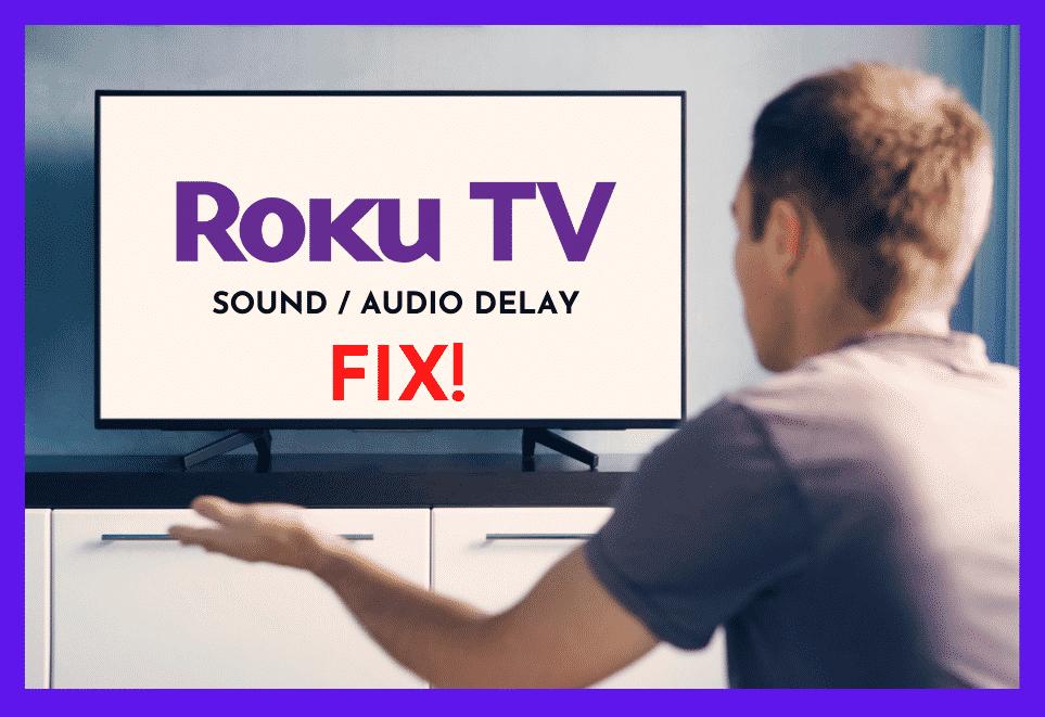 Roku Sound Delay