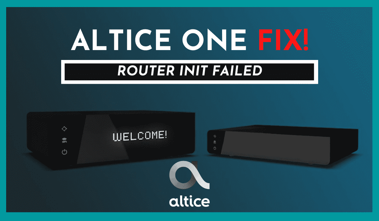 Ways To Fix Altice One Router Init Failed