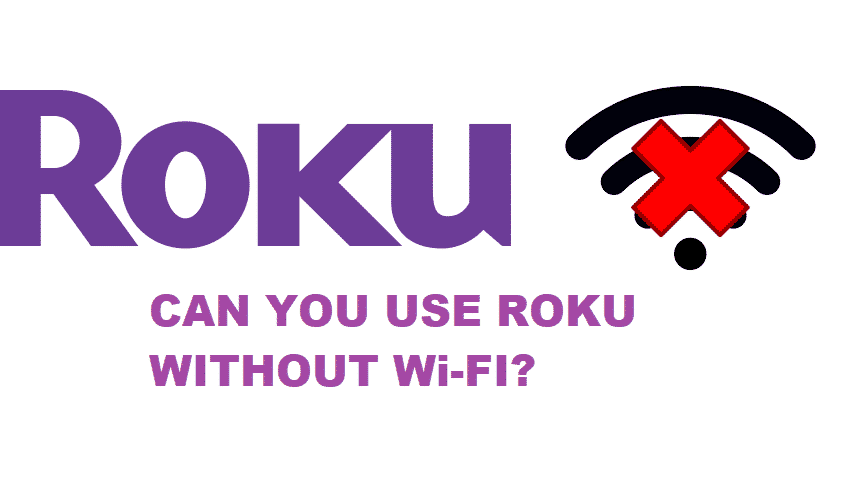 can you use roku without wifi