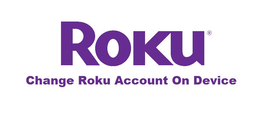 change roku account on device