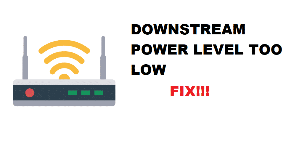 downstream power level too low