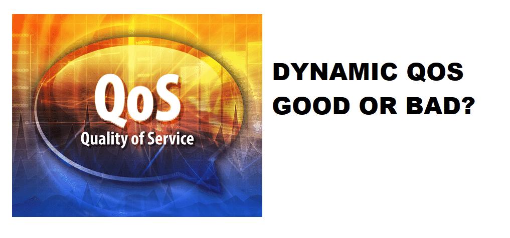 dynamic-qos-good-or-bad