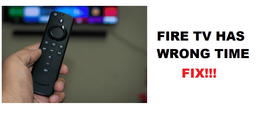 fire tv has wrong time