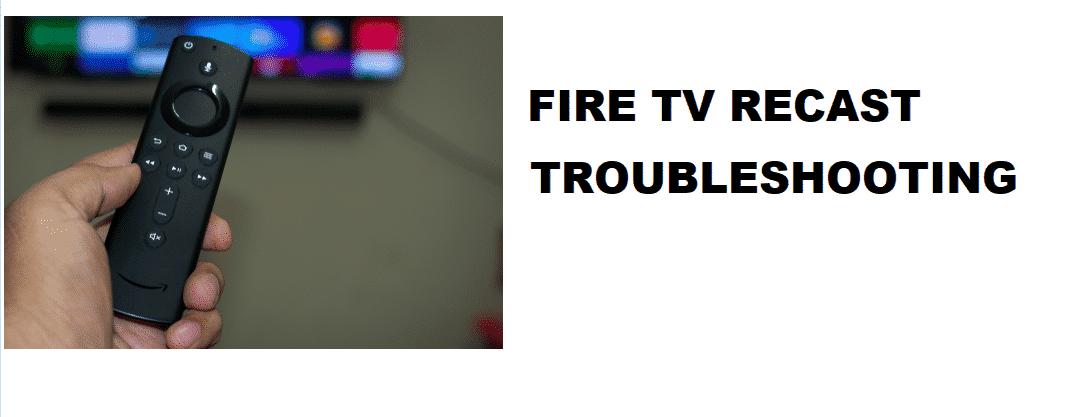 fire tv recast troubleshooting
