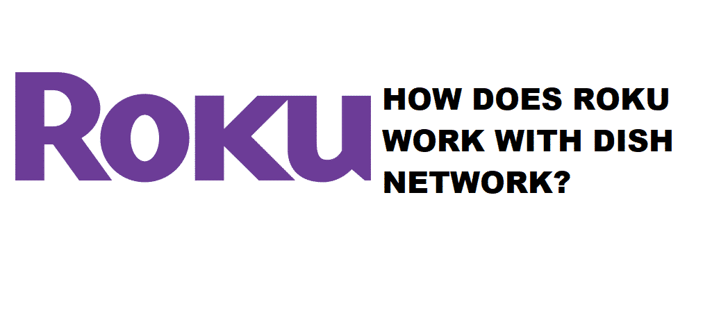 how does roku work with dish network