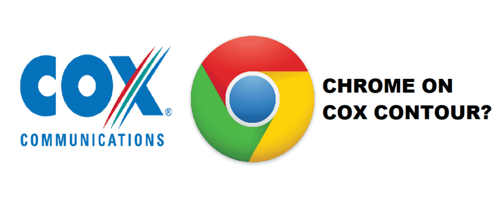 how to get chrome on cox contour