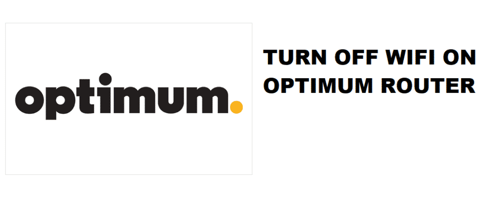 how to turn off wifi on optimum router