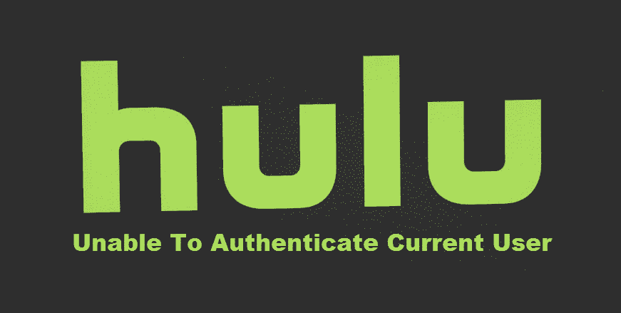 hulu unable to authenticate current user