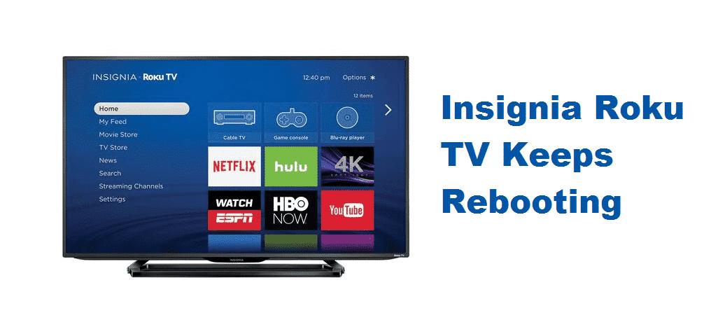 insignia roku tv keeps rebooting